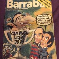 Coleccionismo deportivo: BARRABAS . NUMERO EXTRA. 16 MAYO 1974 . BARÇA CAMPEON LIGA 73-74. CON POSTER. Lote 58089468