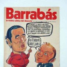 Coleccionismo deportivo: BARRABÁS. LA REVISTA SATÍRICA DEL DEPORTE 54. ENTRE ARGENTINOS ANDA EL JUEGO (VVAA) ELF, 1973. Lote 117217868