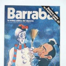 Coleccionismo deportivo: BARRABÁS. LA REVISTA SATÍRICA DEL DEPORTE 67. EL BARSA CAMPEÓN DE INVIERNO (VVAA) ELF, 1974. Lote 117217920