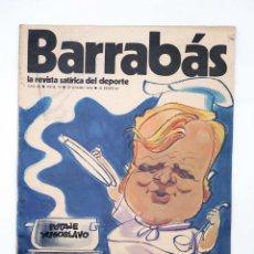 Coleccionismo deportivo: BARRABÁS. LA REVISTA SATÍRICA DEL DEPORTE 70. YOGOSLAVIA HASTA EN LA SOPA (VVAA) ELF, 1974. Lote 117217932