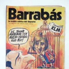Coleccionismo deportivo: BARRABÁS. LA REVISTA SATÍRICA DEL DEPORTE 71. LAS PIERNAS DE CRYFF ASEGURADAS EN 70 MILLONES, 1974. Lote 117217936