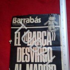 Coleccionismo deportivo: TUBAL BARRABAS 170 EL BARÇA DESVIRGÓ AL MADRID REVISTA XXX 120 GRS U16. Lote 189698278