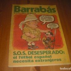 Coleccionismo deportivo: BARRABAS, LA REVISTA SATIRICA DEL DEPORTE AÑO I , N. VI . NOVIEMBRE 1972. SOS DESESPERADO.. Lote 211757285