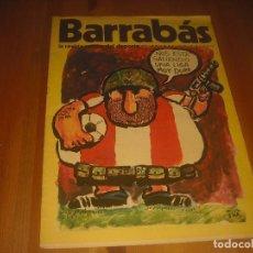 Coleccionismo deportivo: BARRABAS, LA REVISTA SATIRICA DEL DEPORTE AÑO I , N. 3 .OCTUBRE 1972 . LIGA DURA.. Lote 211759198