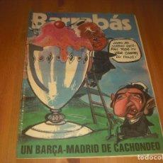 Coleccionismo deportivo: BARRABAS, LA REVISTA SATIRICA DEL DEPORTE AÑO IV,N.136. MAYO 1975. BARÇA MADRID DE CACHONDEO. Lote 211763180