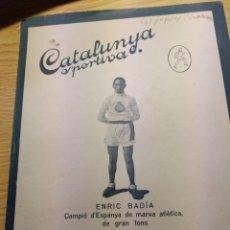 Coleccionismo deportivo: REVISTA FUTBOL CATALUNYA SPORTIVA Nº 246 6 SEPTIEMBRE 1921 EN PORTADA ENRIC BADIA ATLETISMO. Lote 240143130