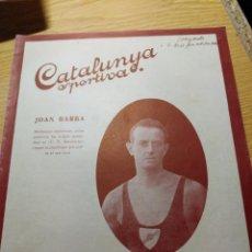 Coleccionismo deportivo: REVISTA FUTBOL CATALUNYA SPORTIVA Nº 233 7 JUNIO 1921 EN PORTADA JOAN BARBA C.N BARCELONA. Lote 240145100