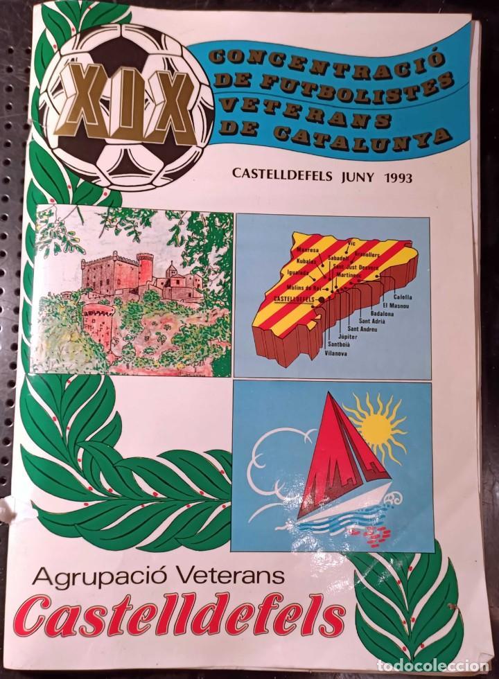 REVISTA XIX CONCENTRACIÓ DE FUTBOLISTES VETERANS, CASTELLDEFELS, 1993 (Coleccionismo Deportivo - Revistas y Periódicos - Catalunya Sportiva)