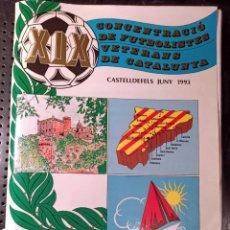 Coleccionismo deportivo: REVISTA XIX CONCENTRACIÓ DE FUTBOLISTES VETERANS, CASTELLDEFELS, 1993. Lote 250338595