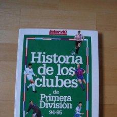 Coleccionismo deportivo: HISTORIA DE LOS CLUBES DE PRIMERA DIVISION. Lote 18797714