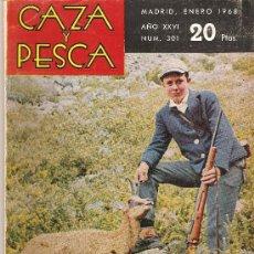 Coleccionismo deportivo: REVISTA CAZA Y PESCA.Nº301 ENERO 1968.PORTADA FRANCISCO JAVIER ALVAREZ ESCUDERO.. Lote 27048144