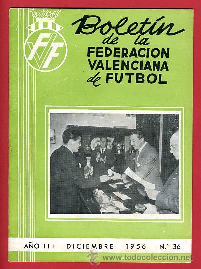 REVISTA DE FUTBOL, BOLETIN FEDERACION VALENCIANA Nº 36 , ENERO 1956 (Coleccionismo Deportivo - Revistas y Periódicos - otros Deportes)