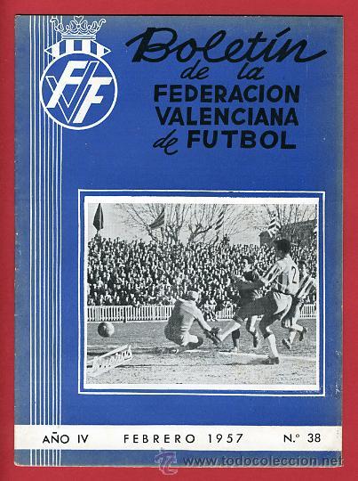 REVISTA DE FUTBOL, BOLETIN FEDERACION VALENCIANA Nº 38 , ENERO 1957 (Coleccionismo Deportivo - Revistas y Periódicos - otros Deportes)