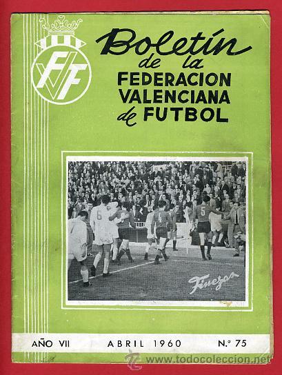 REVISTA DE FUTBOL, BOLETIN FEDERACION VALENCIANA Nº 75 , ENERO 1960 (Coleccionismo Deportivo - Revistas y Periódicos - otros Deportes)