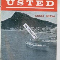 Coleccionismo deportivo: RARA REVISTA USTED.AÑO 1964.ESTARTIT.SARA MONTIEL EN PALAMOS.HOSTAL LA MASIA.SAN CLAMENTE DE PERALTA. Lote 32734017