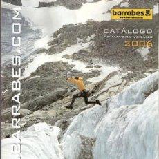 Coleccionismo deportivo: BARRABÉS. CATÁLOGO PRIMAVERA - VERANO 2006.MONTAÑA.ALPINISMO.ESCALADA.TODO LO NECESARIO.. Lote 33717293