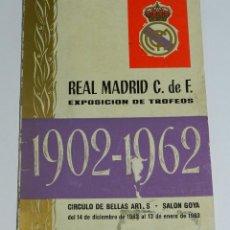 Coleccionismo deportivo: ANTIGUO CATALOGO DE LA EXPOSICION DE TROFEOS DEL REAL MADRID C. DE FUTBOL - AÑOS 1902 / 1962 - CELEB. Lote 38287866