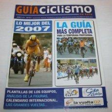 Coleccionismo deportivo: REVISTA GUIA CICLISMO EN RUTA Nº 1 - LO MEJOR DEL 2007. Lote 43719938