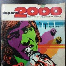 Coleccionismo deportivo: REVISTA DEPORTE 2000, AÑO IV, NUM 46, NOVIEMBRE 1972-ANGEL NIETO,PIRAGUISMO,HOCKEY PATINES, FUTBOL.. Lote 46642785