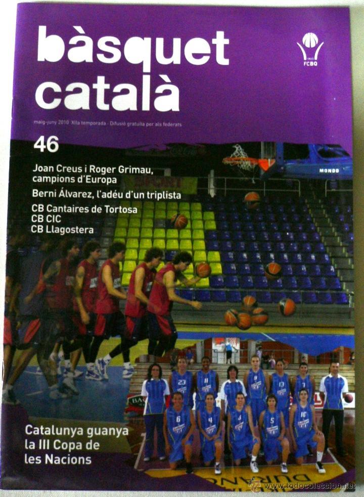 REVISTA BASQUET CATALÀ FCBQ. REVISTA NÚM. 46 MAIG-JUNY 2010. EN CATALÁN (Coleccionismo Deportivo - Revistas y Periódicos - otros Deportes)