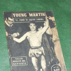 Coleccionismo deportivo: BOXEO: YOUNG MARTIN. EL ZURDO DE CUATRO CAMINOS, IDOLOS DEL DEPORTE N.16, 1958. Lote 221681041