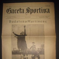 Coleccionismo deportivo: GACETA SPORTIVA - AÑO II - NUM 27 - 26 DE FEBRERO DE 1923 -PORTADA BADALONA -MARTINENC - (V-3492). Lote 52562090