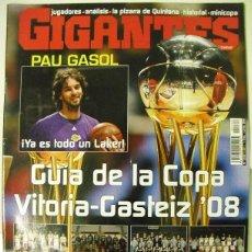 Coleccionismo deportivo: REVISTA ''GIGANTES DEL BASKET'' (2008) - COPA DEL REY DE VITORIA - PAU GASOL FICHA POR LOS LAKERS. Lote 53640841