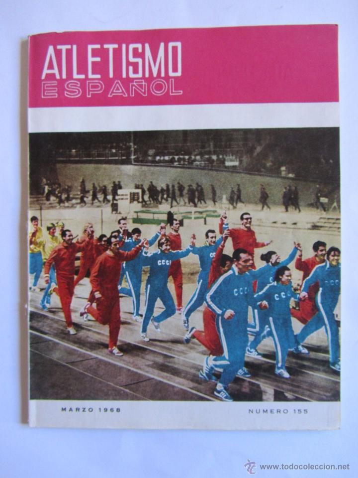 ATLETISMO ESPAÑOL NUMERO 155 (MARZO 1968) INLUYE SEPARATA 44 PAGS CON LISTADO DE LOS MEJORES ATLETAS (Coleccionismo Deportivo - Revistas y Periódicos - otros Deportes)
