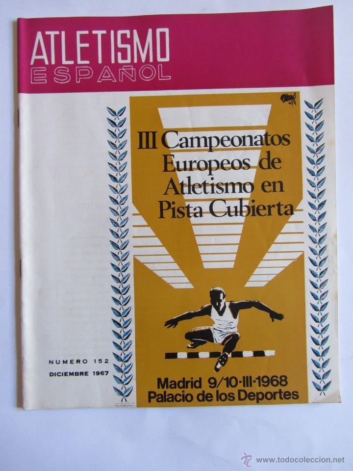 ATLETISMO ESPAÑOL NUMERO 152 (DICIEMBRE 1967) (Coleccionismo Deportivo - Revistas y Periódicos - otros Deportes)