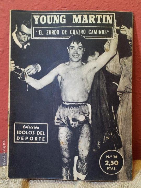 IDOLOS DEL DEPORTE, Nº 16, JULIO 1958. YOUNG MARTIN. EL ZURDO DE CUATRO CAMINOS (BOXEO) (Coleccionismo Deportivo - Revistas y Periódicos - otros Deportes)
