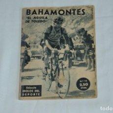 Coleccionismo deportivo: COLECCIÓN ÍDOLOS DEL DEPORTE - Nº 14 - BAHAMONTES - 1958 - MUY ANTIGUO - MEJOR VER FOTOS!. Lote 62515040