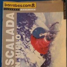Coleccionismo deportivo: CUADERNOS TÉCNICOS BARRABES Nº 5 NOVIEMBRE-DICIEMBRE 2002. ESCALADA EN HIELO, ESPECIAL ESQUÍ ALPINO. Lote 71462187