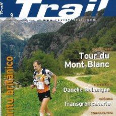 Coleccionismo deportivo: REVISTA TRAIL Nº 9. NOV/DIC 2006. ULTRA TRAIL TOUR DU MONT BLANC,TRANSGRANCANARIA, ZAPATILLAS. Lote 79991105