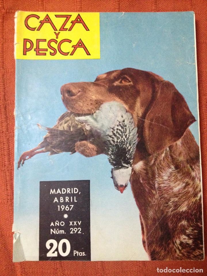 CAZA Y PESCA ABRIL 1967 NÚM 292 (Coleccionismo Deportivo - Revistas y Periódicos - otros Deportes)