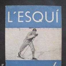 Coleccionismo deportivo: L´ESQUI - REVISTA CLUB ESQUI CATALUNYA - ANY 1936 - NUMERO 4 -VER FOTOS -(V-10.881). Lote 86042372