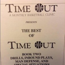Coleccionismo deportivo: THE BEST OF TIME OUT. BOOK TWO. DRILLS, INBOUND PLAYS, MAN DEFENSE, AND SPECIAL SITUATIONS. Lote 93393000
