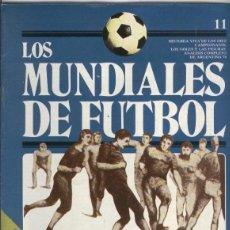 Coleccionismo deportivo: LOS MUNDIALES DE FUTBOL FASCICULO NUMERO 11. Lote 96058304