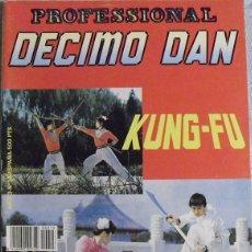 Coleccionismo deportivo: REVISTA DE ARTES MARCIALES ''DÉCIMO DAN. PROFESSIONAL'' - ESPECIAL KUNG-FU - RAREZA. Lote 97174239