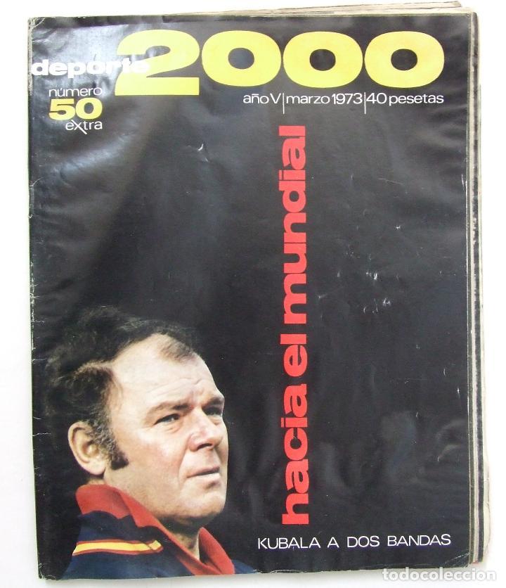 REVISTA DEPORTE 2000 Nº 50 EXTRA 1973 LADISLAO KUBALA MUNDIAL FUTBOL 1974 (Coleccionismo Deportivo - Revistas y Periódicos - otros Deportes)