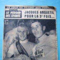 Coleccionismo deportivo: LE MIROIR DES SPORTS - 16 JULIO 1962 - ESPECIAL TOUR DE FRANCIA 62 - CAMPEON JACQUES ANQUETIL - VER. Lote 105941463