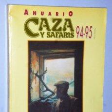 Coleccionismo deportivo: ANUARIO CAZA Y SAFARIS 94-95. Lote 107242423