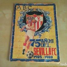Coleccionismo deportivo: SUPLEMENTO DEL ABC DE SEVILLA - 75 AÑOS DEL SEVILLA FC (1905-1980) - 11 DE OCTUBRE DE 1980. Lote 108789327