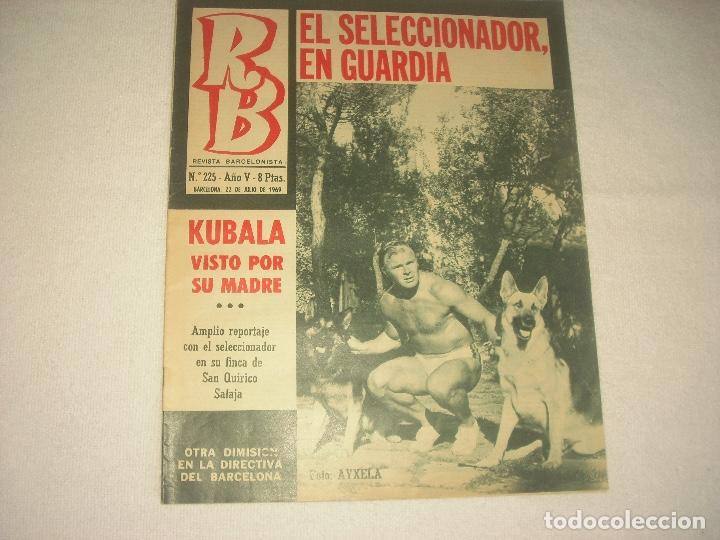 R. B. N° 225 JULIO 1969 . EL SELECCIONADOR EN GUARDIA . KUBALA (Coleccionismo Deportivo - Revistas y Periódicos - otros Deportes)