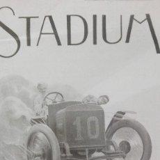 Coleccionismo deportivo: REVISTA RARISIMA STADIUM 1911 COPA AUTOMOVILISMO COCHES FUTBOL BARCELONA HISPANIA VALENCIA ESPAÑOL. Lote 115793187