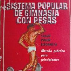 Coleccionismo deportivo: LIBRO SISTEMA POPULAR DE GIMNASIA CON PESAS POR CARLOS R. CASTEL 1972). Lote 120742175