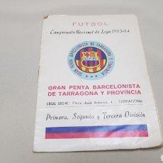 Coleccionismo deportivo: CALENDARIO,CAMPEONATO NACIONAL DE LIGA 1973-74, GRAN PENYA BARCELONISTA DE TARRAGONA Y PROVINCIA. Lote 124550307