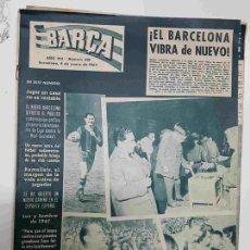 Coleccionismo deportivo: REVISTA BARÇA: AÑO VIII NUM 318, DEL AÑO 1962. EL BARCELONA VIBRA DE NUEVO. BARCELONA 5 REAL SOC.... Lote 127942458