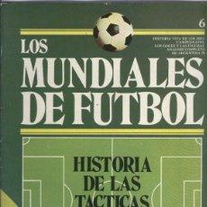 Coleccionismo deportivo: LOS MUNDIALES DE FUTBOL FASCICULO NUMERO 06. Lote 131400859