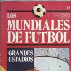 Coleccionismo deportivo: LOS MUNDIALES DE FUTBOL FASCICULO NUMERO 13. Lote 131442047
