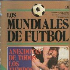 Coleccionismo deportivo: LOS MUNDIALES DE FUTBOL FASCICULO NUMERO 10. Lote 131442274